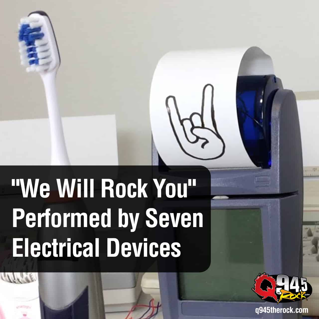 """""""We Will Rock You"""" Performed by Seven Electrical Devices"""
