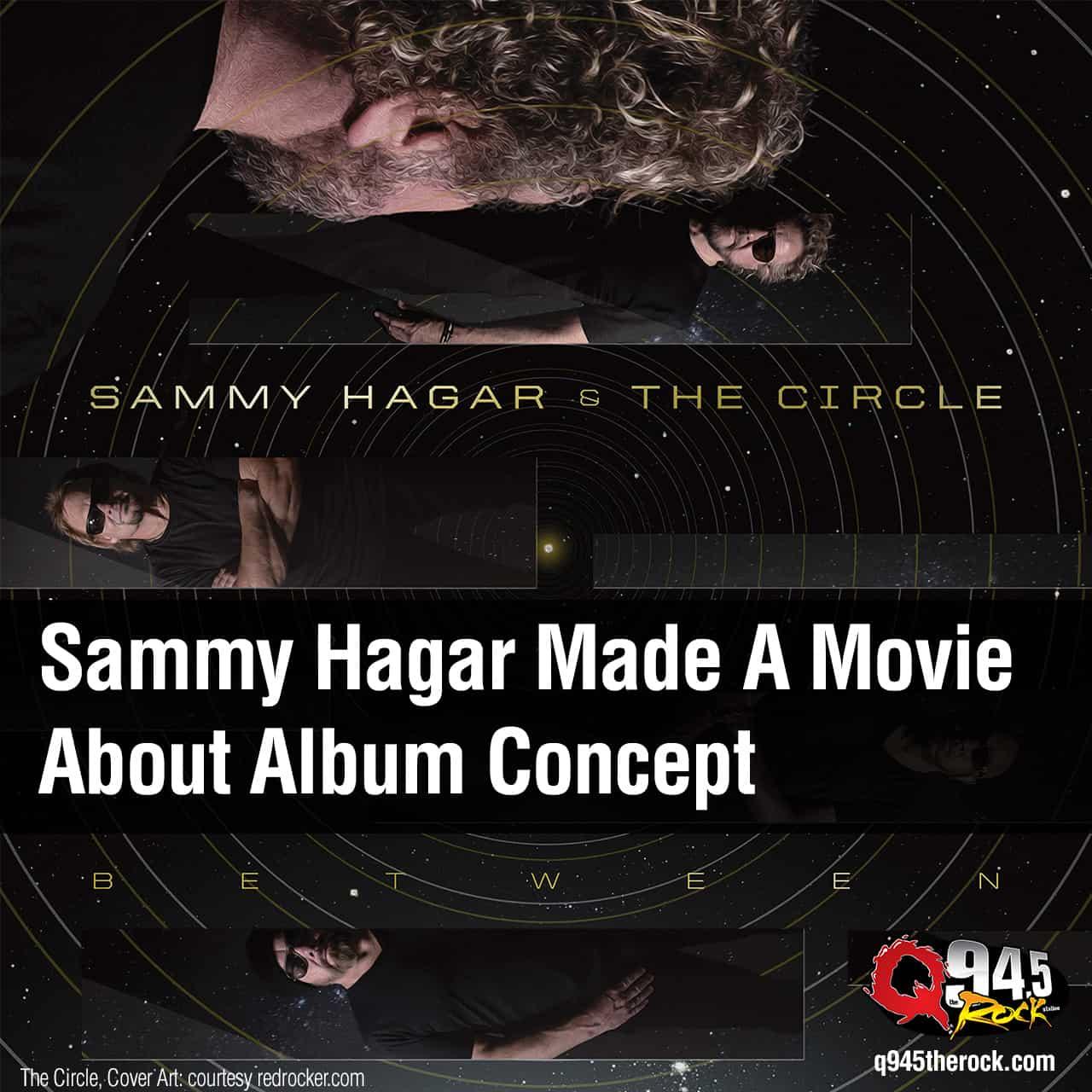Sammy Hagar Made A Movie About Album Concept