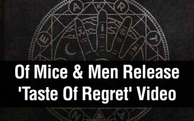 New Video: Of Mice & Men Release 'Taste Of Regret'