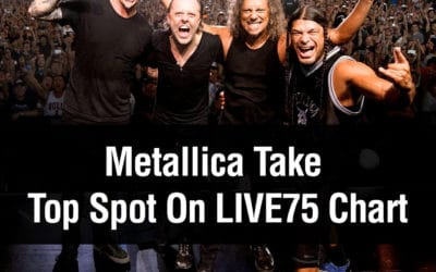 Metallica Take Top Spot On LIVE75 Chart