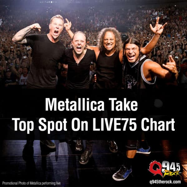 Metallica Take Top Spot On LIVE75 Chart