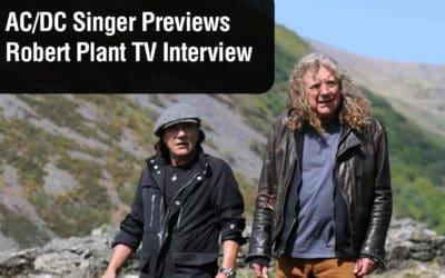 AC/DC Singer Previews Robert Plant TV Interview