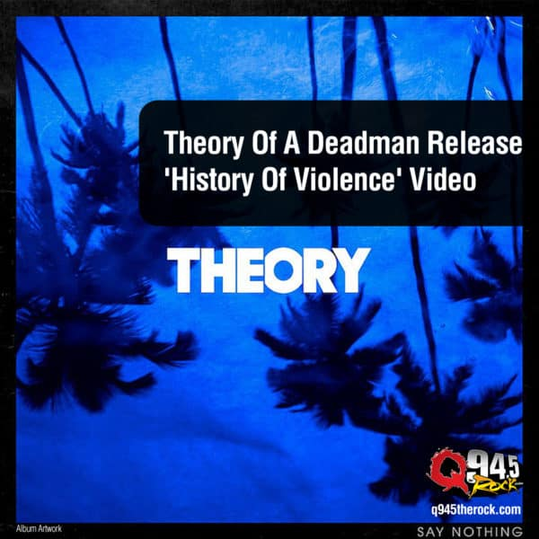 Theory Of A Deadman Release 'History Of Violence' Video