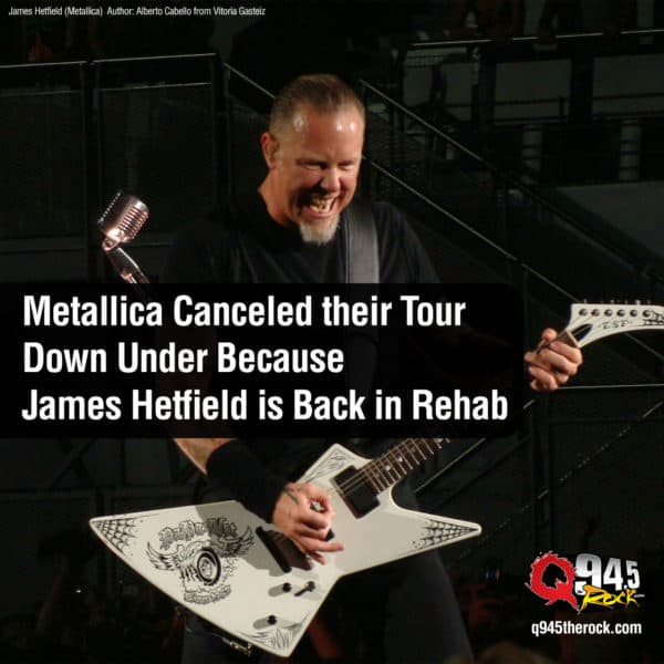 Metallica Canceled their Tour Down Under Because James Hetfield is Back in Rehab