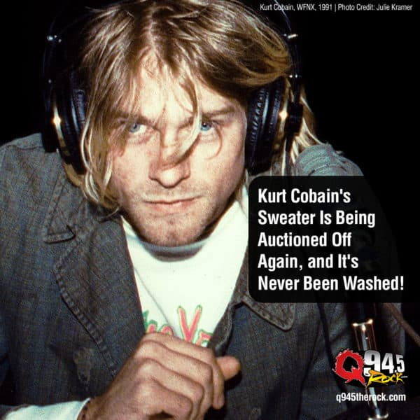 Kurt Cobain's Sweater Is Being Auctioned Off Again, and It's Never Been Washed!