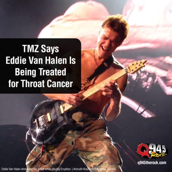 TMZ Says Eddie Van Halen Is Being Treated for Throat Cancer