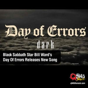Black Sabbath star Bill Ward's Day Of Errors Releases New Song 4
