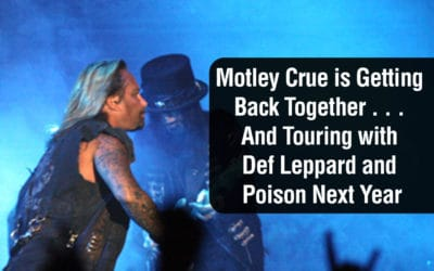 Motley Crue is Getting Back Together . . . And Touring with Def Leppard and Poison Next Year