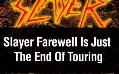Slayer Farewell Is Just The End Of Touring