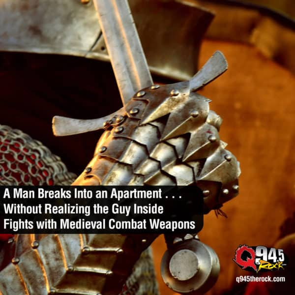 A Man Breaks Into an Apartment without Realizing the Guy Inside Fights with Medieval Combat Weapons, Things Don't Go Well
