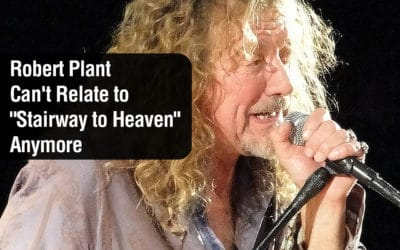 """Robert Plant Can't Relate to """"Stairway to Heaven"""" Anymore"""