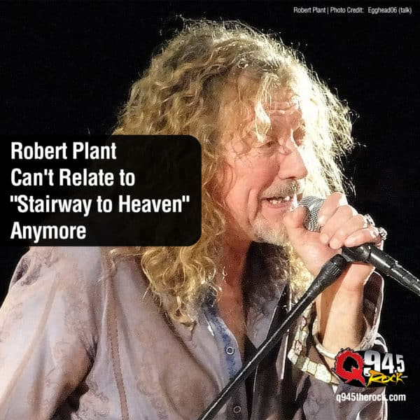 "Robert Plant Can't Relate to ""Stairway to Heaven"" Anymore"