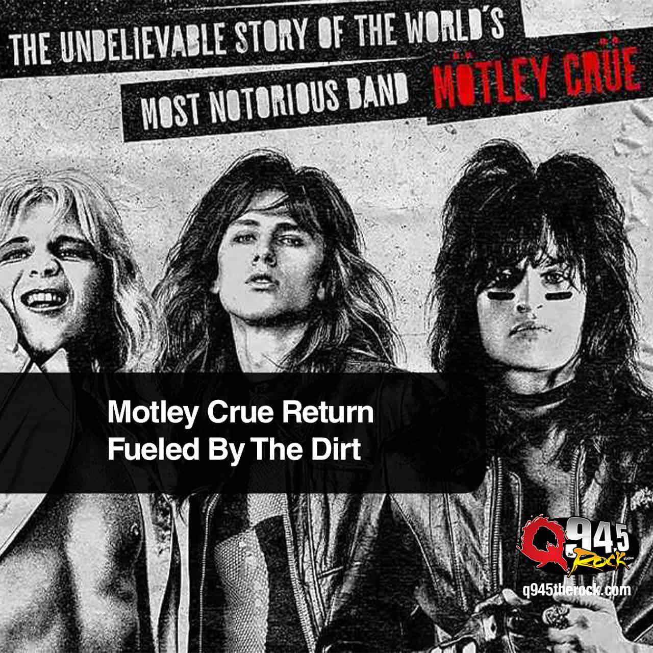 Motley Crue Return Fueled By The Dirt