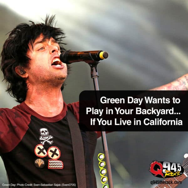 Green Day Wants to Play in Your Backyard . . . If You Live in California