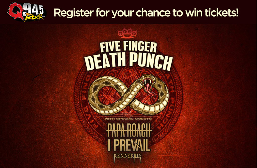 Register for your chance to win tickets to see Five Finger Death Punch!