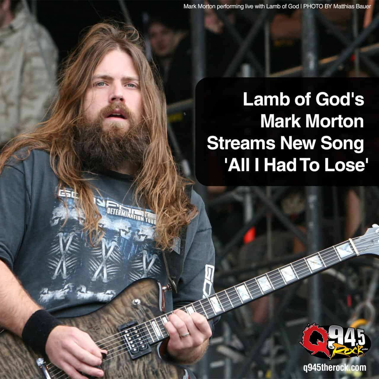 Lamb of God's Mark Morton Streams New Song 'All I Had To Lose' -  KFRQ Q94.5