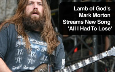 Lamb of God's Mark Morton Streams New Song 'All I Had To Lose'