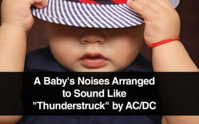 "A Baby's Noises Arranged to Sound Like ""Thunderstruck"" by AC/DC"