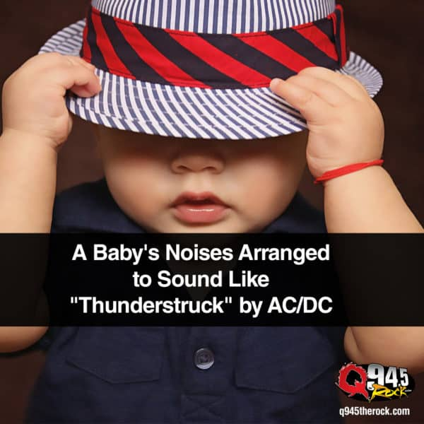 "Baby's Noises Brilliantly Arranged to Sound Like ""Thunderstruck"" by AC/DC"