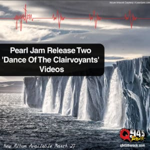 Pearl Jam Release Two 'Dance Of The Clairvoyants' Videos