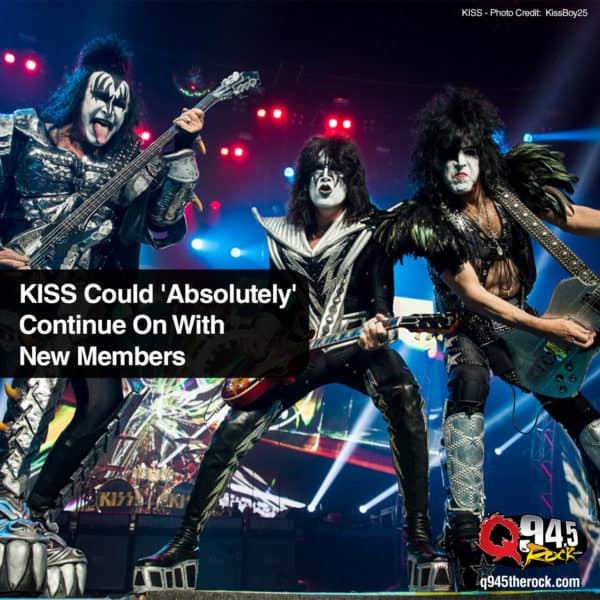 KISS Could 'Absolutely' Continue On With New Members
