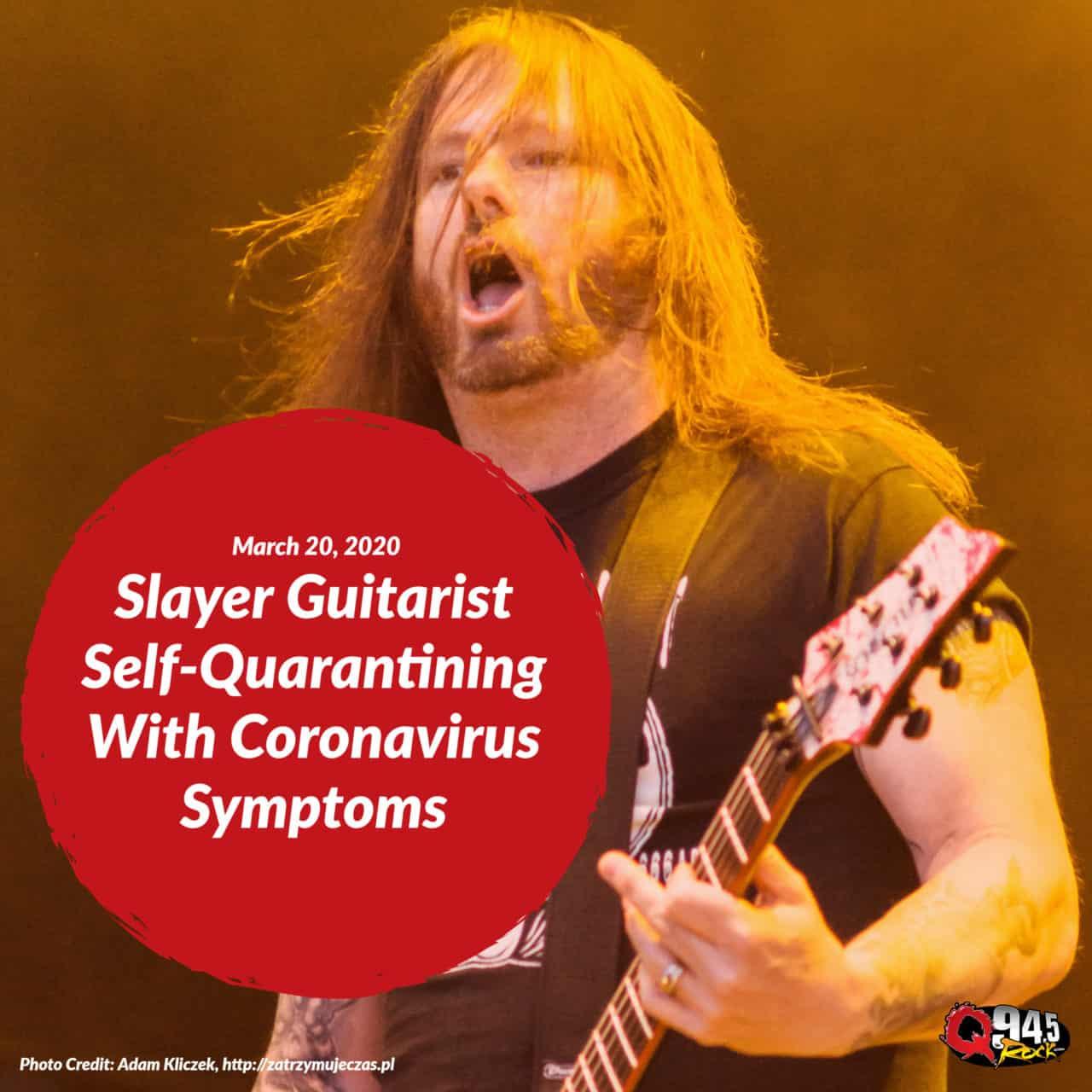 Slayer Guitarist Self-Quarantining With Coronavirus Symptoms