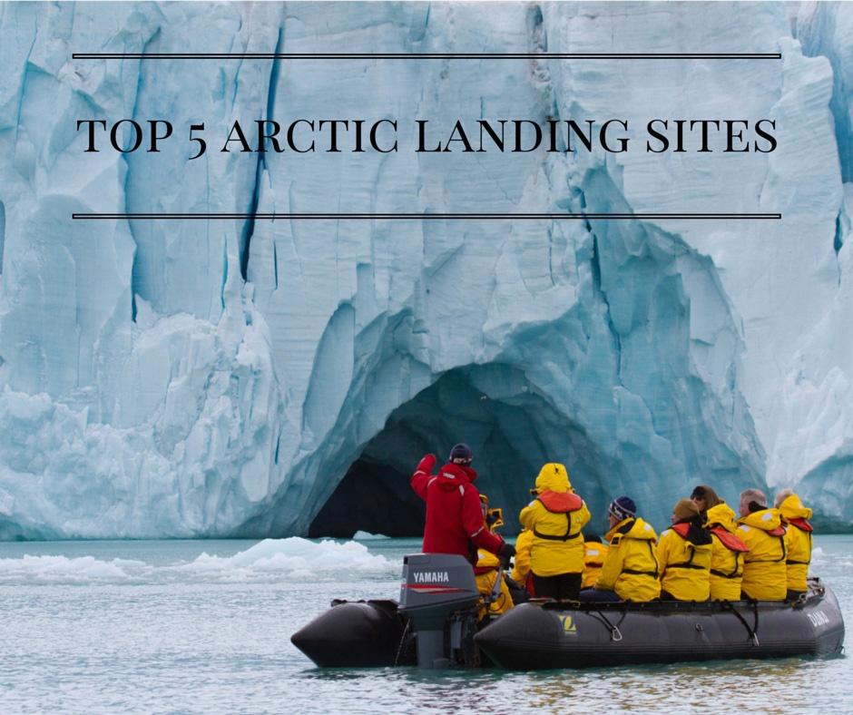 Top 5 Arctic Landing Sites