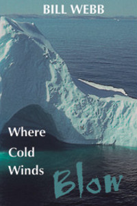 Where Cold Winds Blow - Bill Webb book cover