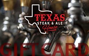 Texas Steak & Ale House Gift Card