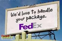 FED UP WITH FED EX?