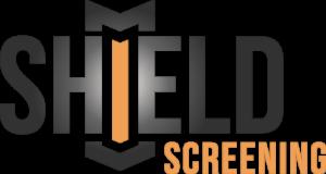 Shield Screening