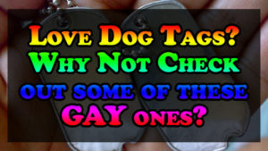 Love Dog Tags? Why Not Check out some of these LGBTQ ones?
