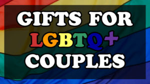 Gifts for LGBTQ Couples