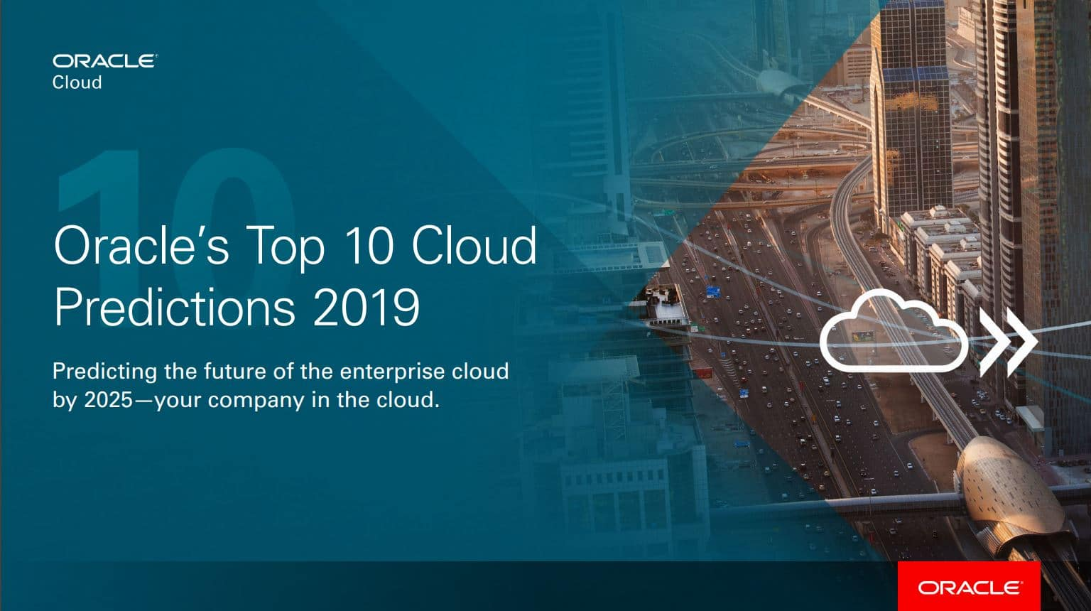 An image that says Oracle's Top 10 Cloud Predictions 2019. Predicting the future of the enterprise cloud by 2025 - your company in the cloud