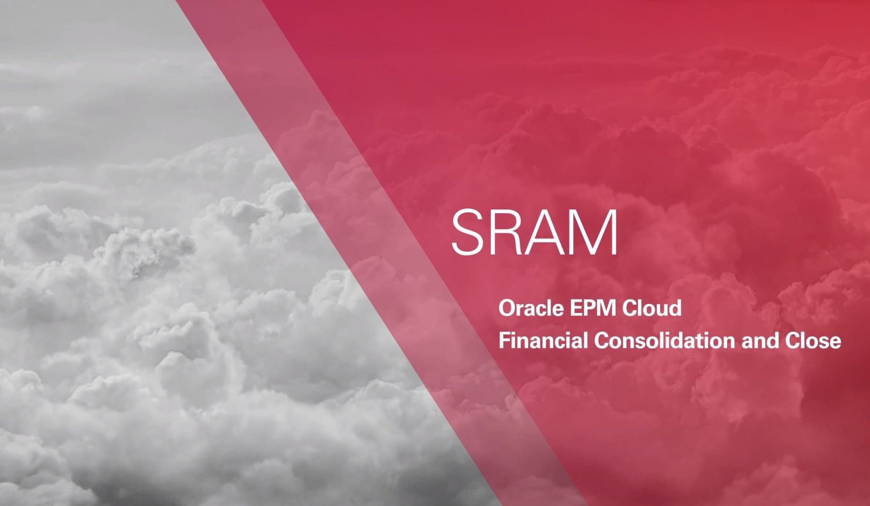 SRAM - Oracle EPM Cloud Financial Consolidation and Close