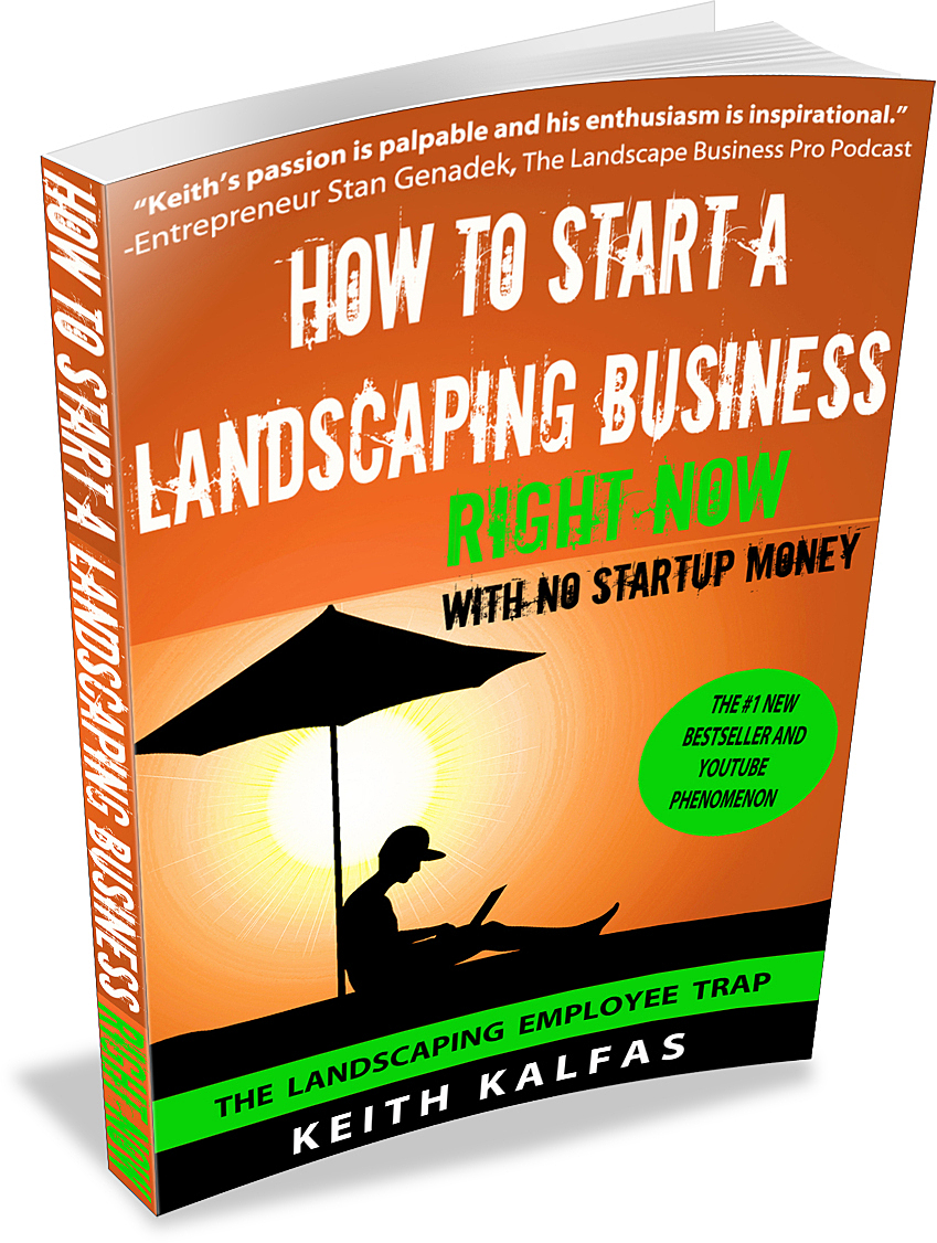 TRUTH EXPOSED! This Book Blows the Cover off Many LIES about. Starting a Landscaping  Business - How To Start A Landscaping Business RIGHT NOW With NO Startup Money