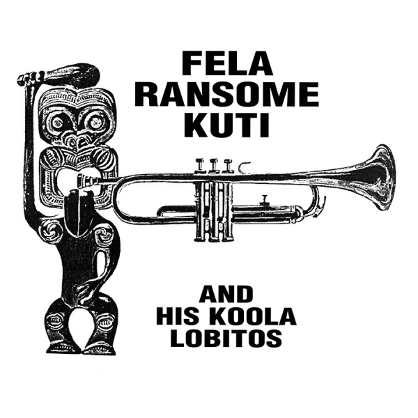 The Quietus | Reviews | Fela Ransome Kuti & His Koola Lobitos