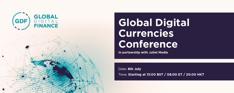 Global Digital Finance - Digital Currencies and Stablecoins Conference