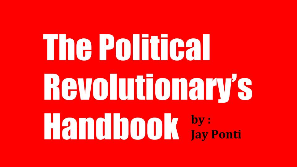 The Political Revolutionary's Handbook