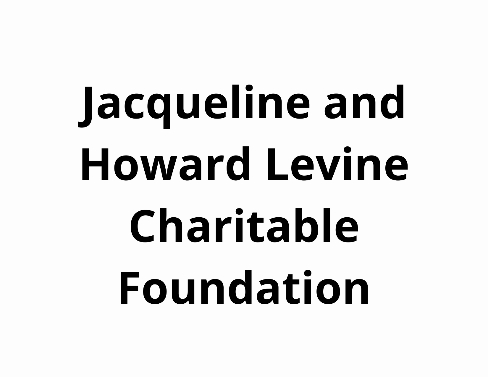 Jacqueline and Howard Levine Charitable Foundation