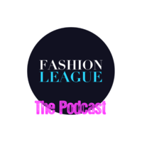 Fashion League Podcast