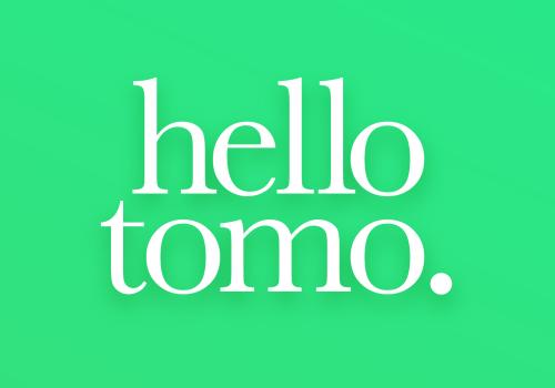 Hello Tomo