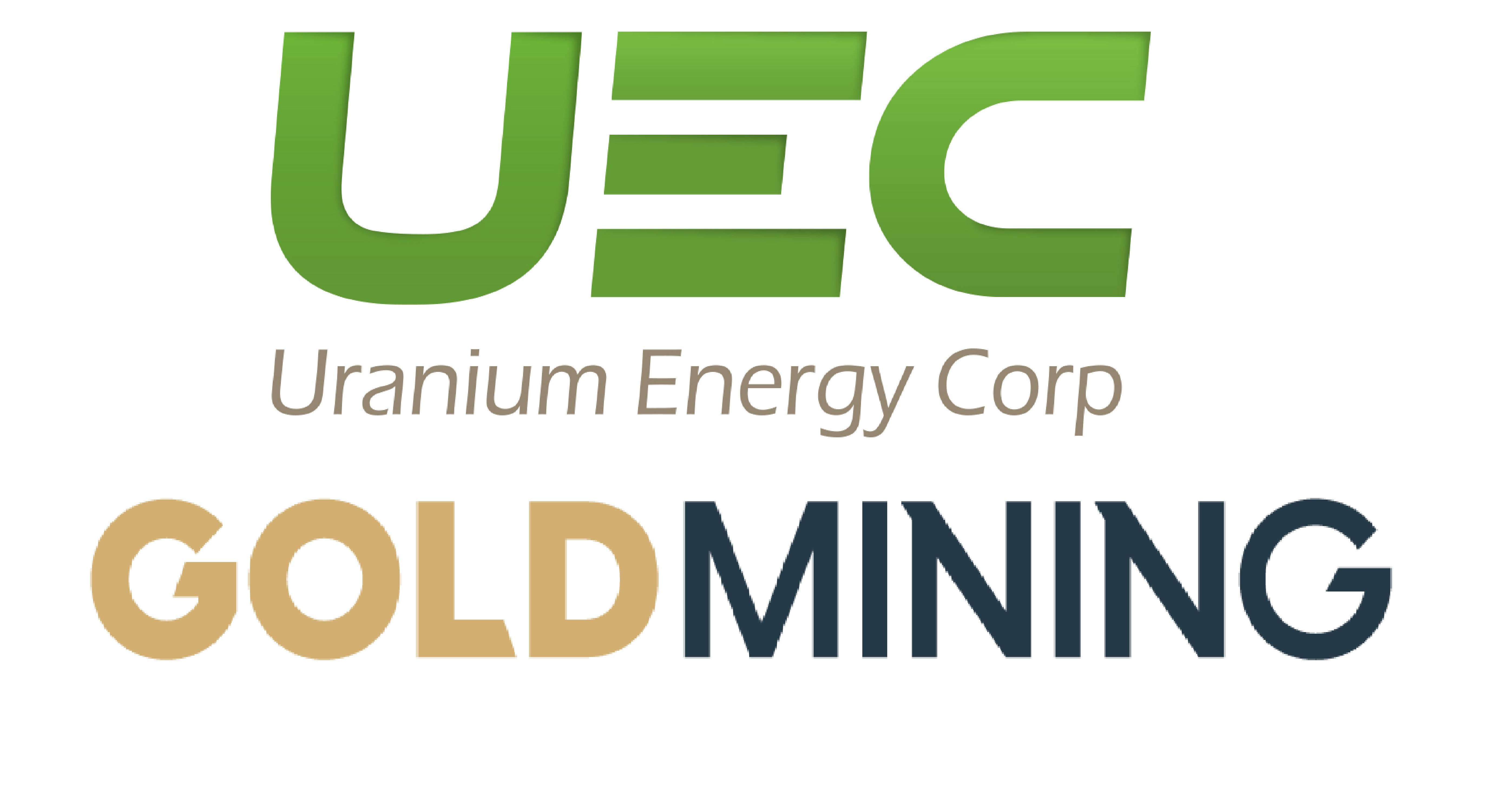 Uranium Energy Corp. (UEC: NYSE) GoldMining Inc. (GOLD: TSX | GLDLF: OTCQX)