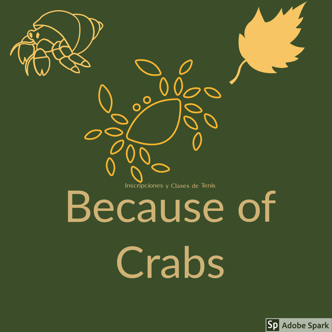 Because of Crabs (Moss and Such)