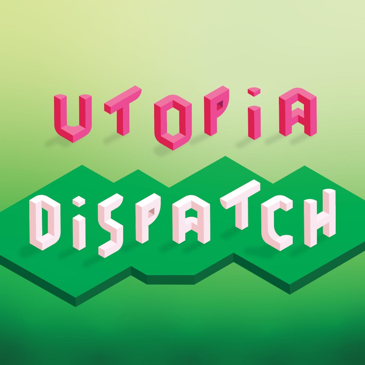 Utopia Dispatch