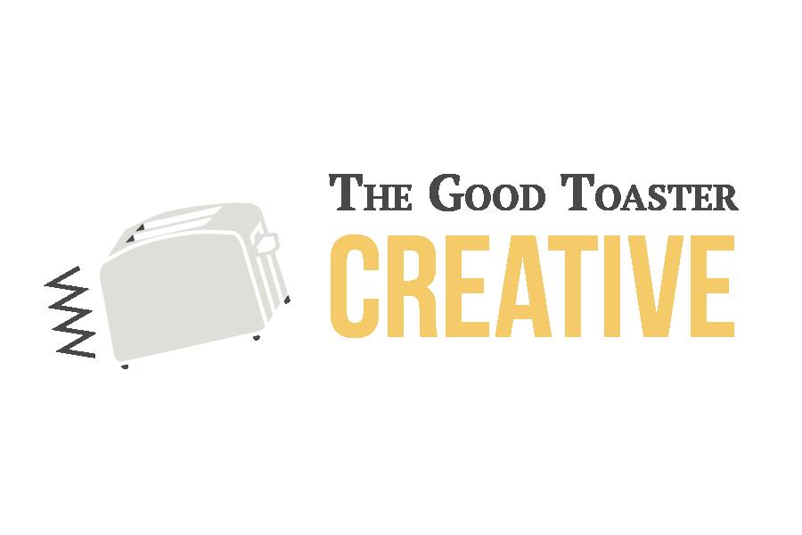 The Good Toaster Creative
