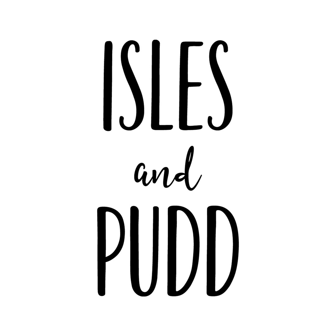Isles and Pudd