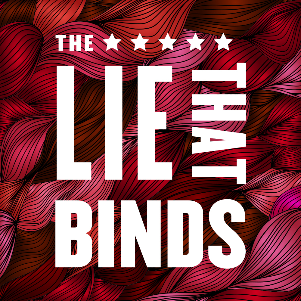 The Lie that Binds Podcast
