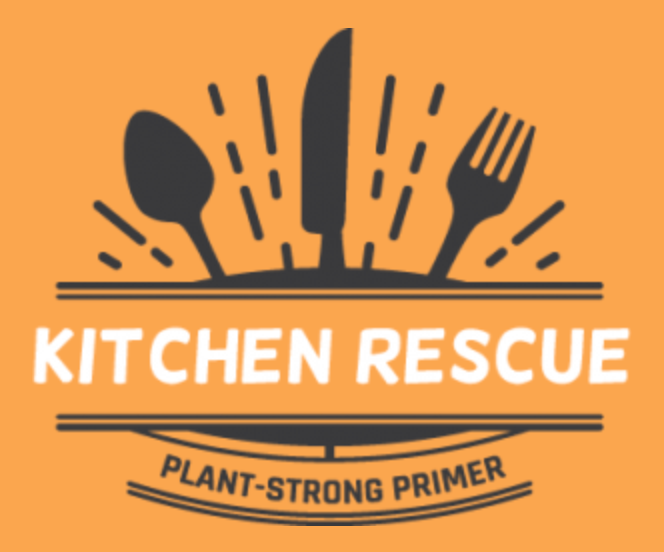 Plant-Strong Primer: Kitchen Rescue
