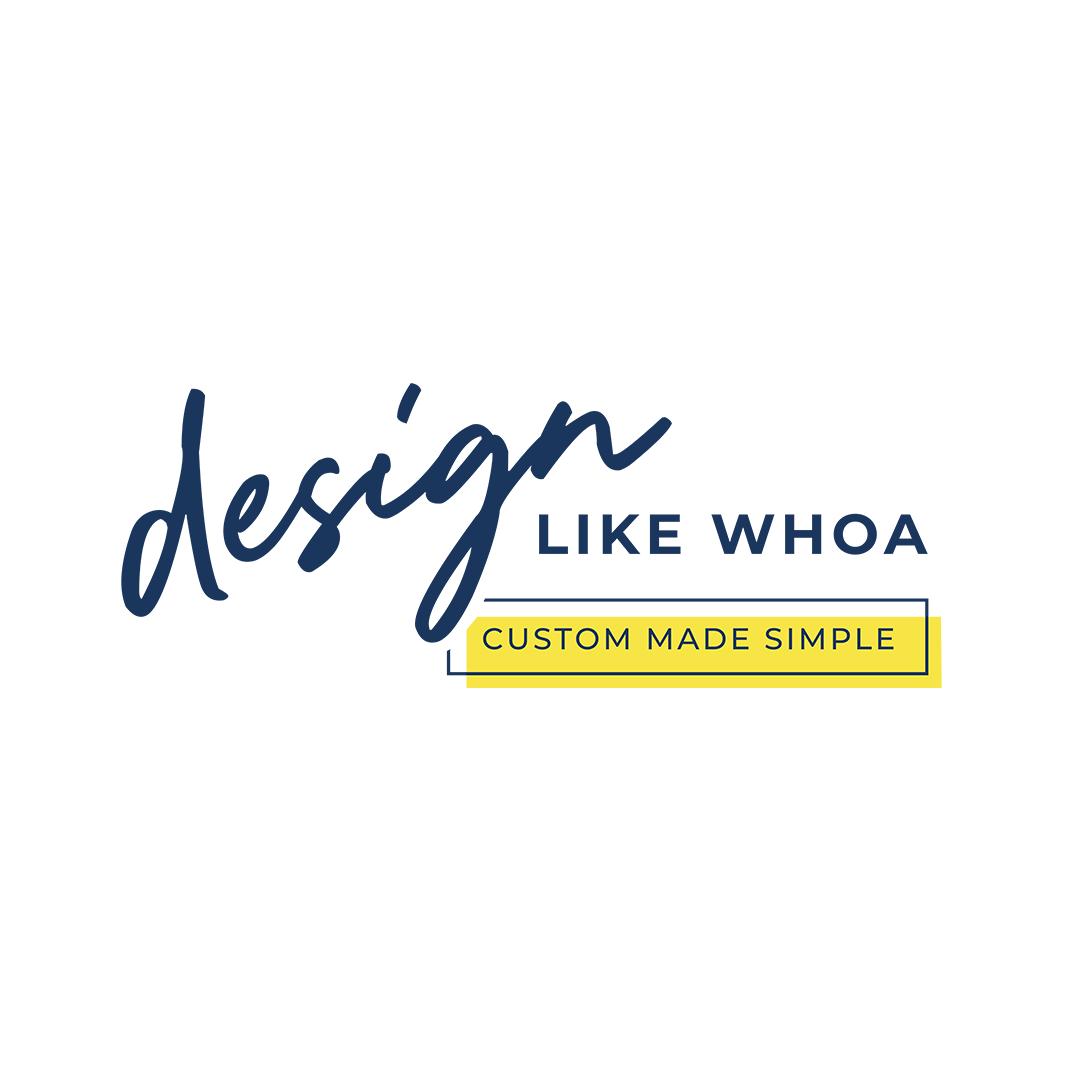 Design Like Whoa